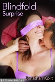 Blindfold Surprise ebook by Jonathan Kollt, Steam Books