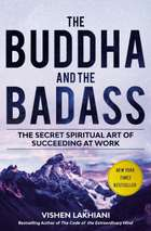 The Buddha and the Badass - The Secret Spiritual Art of Succeeding at Work ebook by