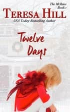 Twelve Days (The McRaes Series, Book 1 - Sam & Rachel) - The McRaes Series, #1 ebook by Teresa Hill
