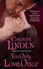 You Only Love Once eBook by Caroline Linden