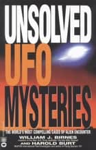 Unsolved UFO Mysteries ebook by William J. Birnes,Harold Burt