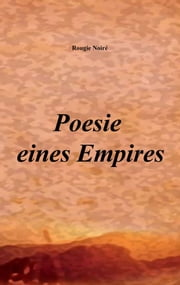 Poesie eines Empires ebook by Rougie Noiré