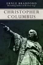 Christopher Columbus ebook by Ernle Bradford