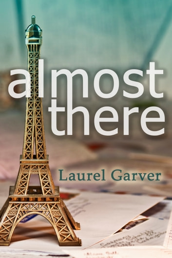 Almost There ebook by Laurel Garver