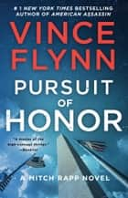 Pursuit of Honor - A Novel ebook by Vince Flynn