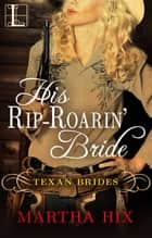 His Rip-Roarin' Bride ebook by Martha Hix