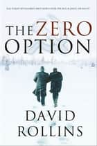 The Zero Option ebook by David Rollins, David A. Rollins