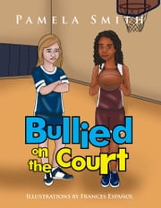 Bullied on the Court ebook by Pamela Smith