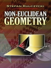 Non-Euclidean Geometry ebook by Stefan Kulczycki