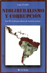 Neoliberalismo y corrupcion ebook by Jorge Zicolillo