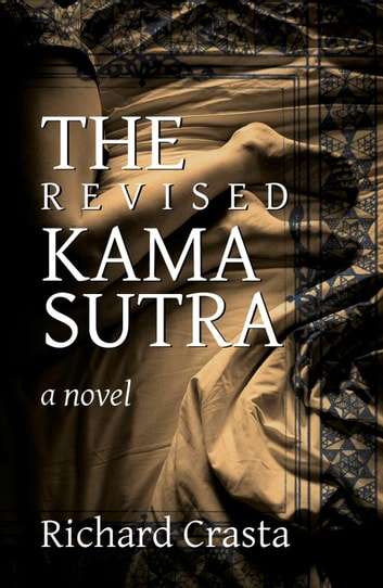 the revised kama sutra a novel ebook by richard crasta