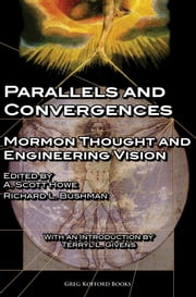 Parallels and Convergences: Mormon Thought and Engineering Vision ebook by A. Scott Howe, Richard L. Bushman