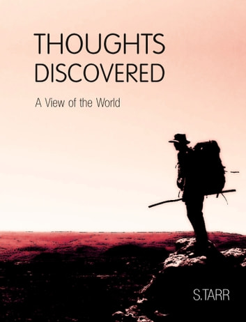 A View of the World (Thoughts Discovered: Volume Three) ebook by S. Tarr