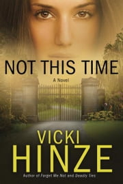 Not This Time - A Novel ebook by Vicki Hinze