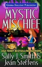 Mystic Mischief ebook by Sally J. Smith, Jean Steffens