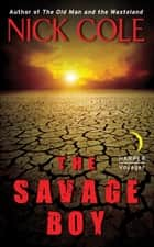 The Savage Boy ebook by Nick Cole
