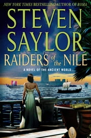 Raiders of the Nile - A Novel of the Ancient World ebook by Steven Saylor