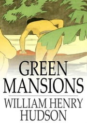 Green Mansions ebook by William Henry Hudson