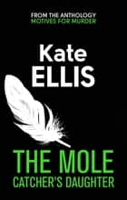 The Mole Catcher's Daughter - How to Put the Science of Management to Work for You ebook by Kate Ellis