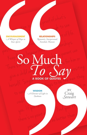 So Much To Say, a Book of Quotes ebook by Craig Stewart