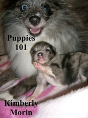 Puppies 101 ebook by Kimberly Morin
