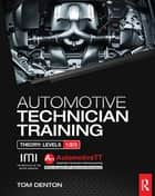 Automotive Technician Training: Theory ebook by Tom Denton