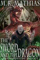 The Sword and the Dragon ebook by M. R. Mathias