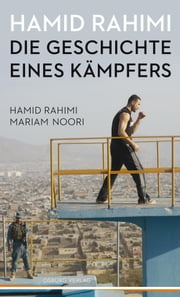 Hamid Rahimi - Die Geschichte eines Kämpfers. Biografie ebook by Kobo.Web.Store.Products.Fields.ContributorFieldViewModel