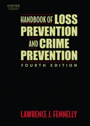 Handbook of Loss Prevention and Crime Prevention ebook by Fennelly, Lawrence