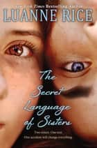 The Secret Language of Sisters ebook by Luanne Rice