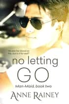 No Letting Go ebook by Anne Rainey