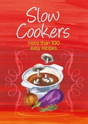 Slow Cookers ebook by Murdoch Books Test Kitchen