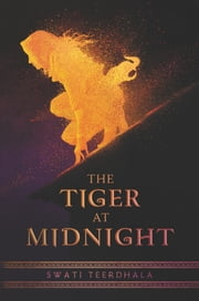The Tiger at Midnight ebook by Swati Teerdhala