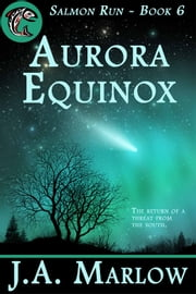 Aurora Equinox (Salmon Run - Book 6) ebook by J.A. Marlow