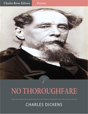No Thoroughfare (Illustrated Edition) ebook by Charles Dickens & Wilkie Collins