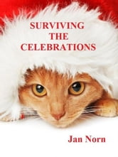 Surviving the Celebrations ebook by Jan Norn