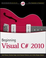Beginning Visual C# 2010 ebook by Karli Watson,Christian Nagel,Jacob Hammer Pedersen,Jon D. Reid,Morgan Skinner