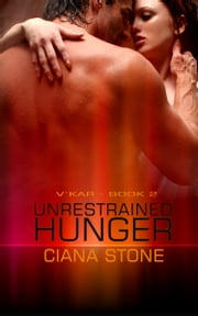 Unrestrained Hunger ebook by Ciana Stone