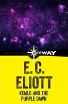 Kemlo and the Purple Dawn ebook by E. C. Eliott
