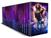 Magic After Dark - A Collection of Brand New Urban Fantasy and Paranormal Romance Novels ebook by Margo Bond Collins, Ann Gimpel, J.L. Weil,...