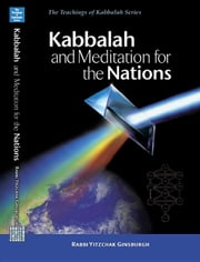 Kabbalah and Meditation for the Nations ebook by Ginsburgh, Yitzchak