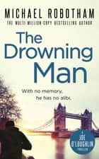 The Drowning Man ebook by Michael Robotham
