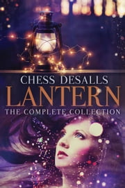 Lantern: The Complete Collection ebook by Chess Desalls