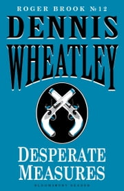 Desperate Measures ebook by Dennis Wheatley