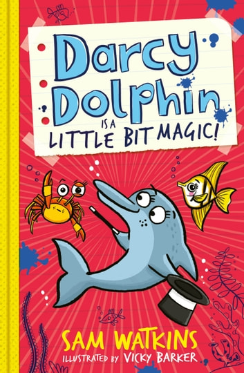 Darcy Dolphin is a Little Bit Magic! ebook by Sam Watkins