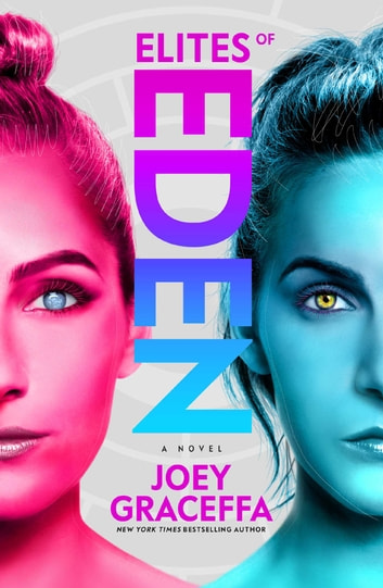 Elites of Eden - A Novel ebook by Joey Graceffa
