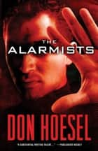 Alarmists, The ebook by Don Hoesel