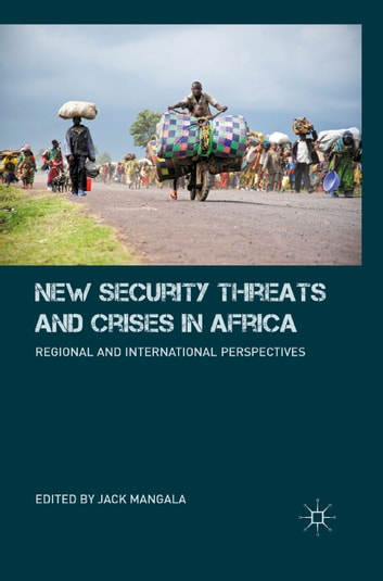 New Security Threats and Crises in Africa - Regional and International Perspectives ebook by