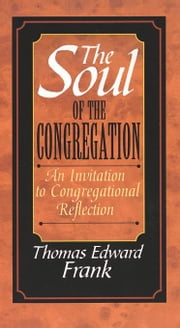 The Soul of the Congregation [Adobe Ebook] ebook by Frank, Thomas Edward