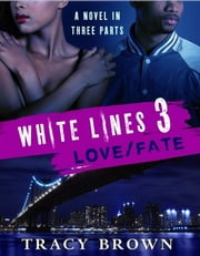 White Lines 3: Love/Fate ebook by Tracy Brown